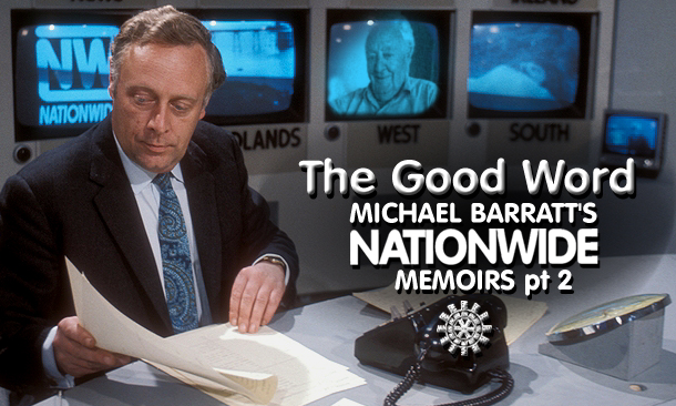 The Good Word: Michael Barratt's Nationwide Memoirs pt 1