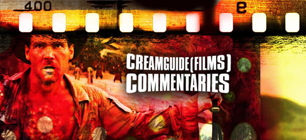 Creamguide(Films) Commentaries: Indiana Jones and the Temple of Doom
