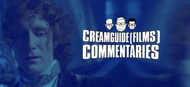 Creamguide(Films) Commentaries: Doctor Who – The TV Movie