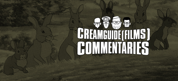 Creamguide(Films) Commentaries: Watership Down