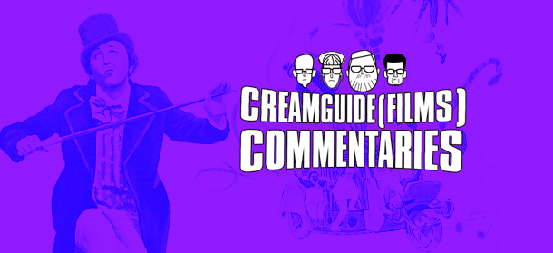Creamguide(Films) Commentaries: Willy Wonka & The Chocolate Factory