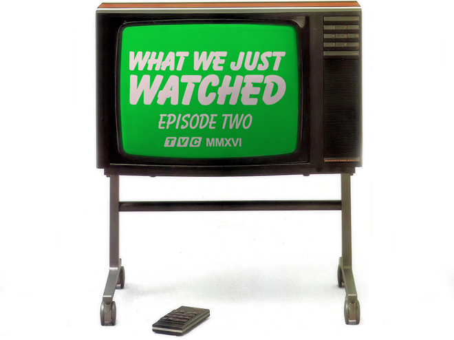What We Just Watched - Episode Two